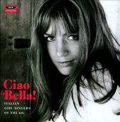 Ciao Bella: Italian Girl Singers of the 60s
