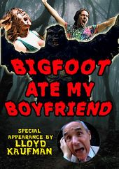 Bigfoot Ate My Boyfriend