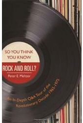 So You Think You Know Rock and Roll?: An In-depth