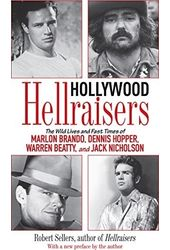 Hollywood Hellraisers: The Wild Lives and Fast