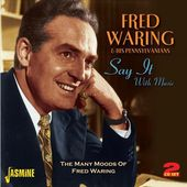 Say It With Music: The Many Moods of Fred Waring