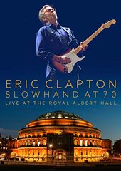 Eric Clapton - Slowhand at 70: Live at the Royal
