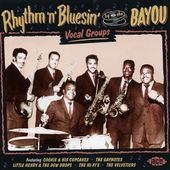 Rhythm 'n' Bluesin by the Bayou: Vocal Groups