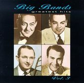 Big Bands Greatest Hits, Volume 3