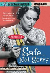 Classic Educational Shorts, Volume 3: Safe... Not