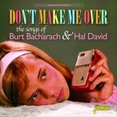 Don't Make Me Over: The Songs of Burt Bacharach &