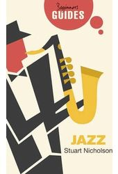 Jazz: A Beginner's Guide