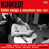 Kinked: Kinks Songs & Sessions 1964-1971