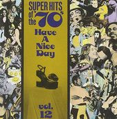 Super Hits of the '70s: Have a Nice Day, Volume 12