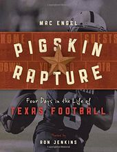 Football - Pigskin Rapture: Four Days in the Life