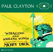 Whaling And Sailing Songs From The Days of Moby