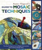 Bonnie Fitzgerald's Guide to Mosaic Techniques: