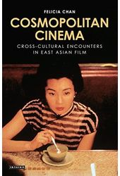 Cosmopolitan Cinema: Imagining the Cross-Cultural