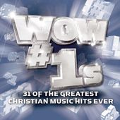 Wow #1s: 31 of the Greatest Christian Music Hits