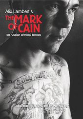 The Mark of Cain: Russian Criminal Tattoos