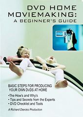 DVD Home Moviemaking: A Beginner's Guide