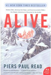 Alive: Sixteen Men, Seventy-Two Days, And