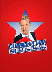 Will Ferrell: You're Welcome, America: A Final