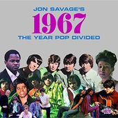Jon Savage's 1967: The Year Pop Divided (2-CD)
