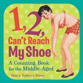 1, 2, Can't Reach My Shoe: A Counting Book for