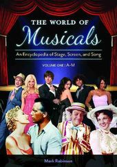 The World of Musicals: An Encyclopedia of Stage,