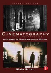 Cinematography: Theory and Practice: Imagemaking