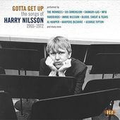 Gotta Get Up: Songs of Harry Nilsson 1965-1972