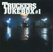 Trucker's Jukebox, Volume 1 [Universal]