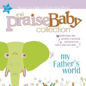The Praise Baby Collection: My Father's World