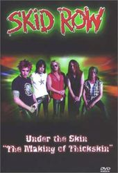Skid Row - Under the Skin: The Making of Thickskin