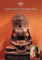 The Dalai Lama: Facing Death & Dying Well