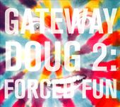 Gateway Doug, Volume 2: Forced Fun
