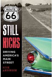 Route 66 Still Kicks: Driving America's Main