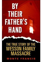 By Their Father's Hand: The True Story of the