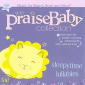 Sleepytime Lullabies: Praise Baby Collection
