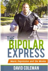 The Bipolar Express: Manic Depression and the