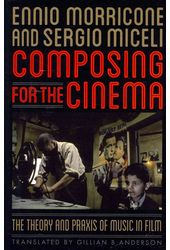 Composing for the Cinema: The Theory and Praxis
