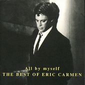 All By Myself: The Best of Eric Carmen