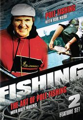 Fishing - Pole Fishing / The Art of Pole Fishing