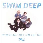 Where the Heaven Are We [Deluxe Edition] [CD /