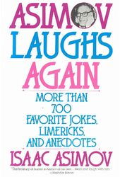 Asimov Laughs Again: More Than 700 Favorite