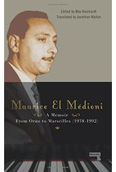 Maurice El Medioni - A Memoir: From Oran to