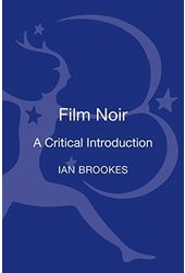 Film Noir: A Critical Introduction