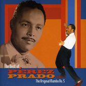 The Best of Perez Prado: The Original Mambo No. 5