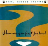 How Are You Fixed For Love? Soul Jewels, Volume 3
