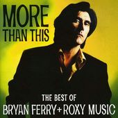 More Than This: The Best of Bryan Ferry and Roxy