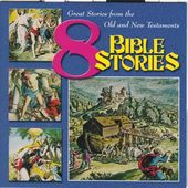 8 Bible Stories: Great Stories from the Old and