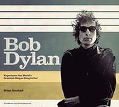 Bob Dylan - The Story of the World's Greatest