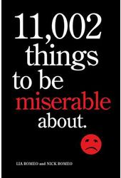 11,002 Things to Be Miserable About: The