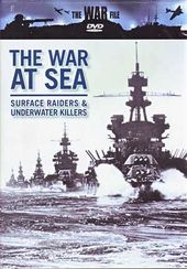 The War File - The War At Sea - Surface Raiders &